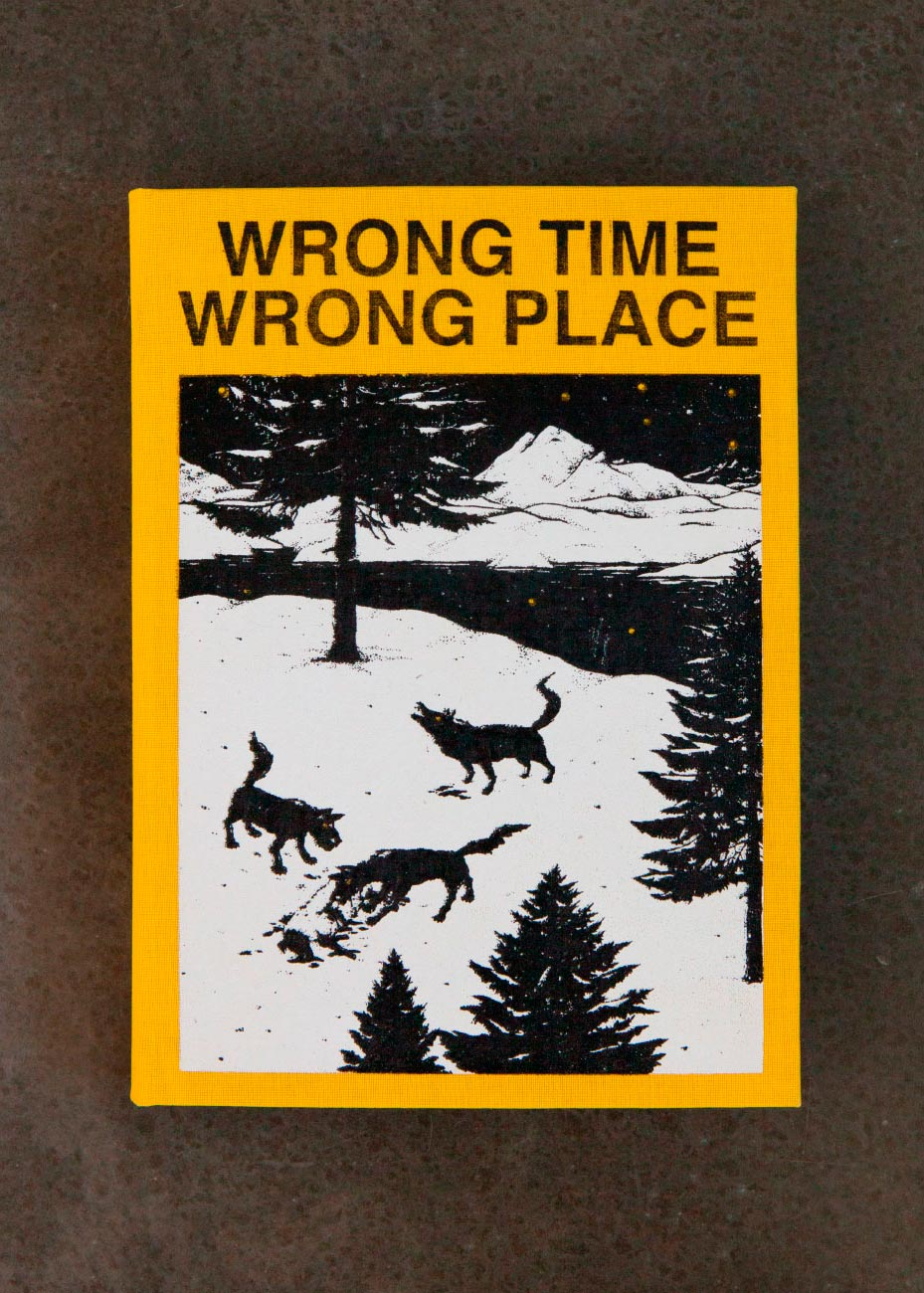 WRONG TIME WRONG PLACE